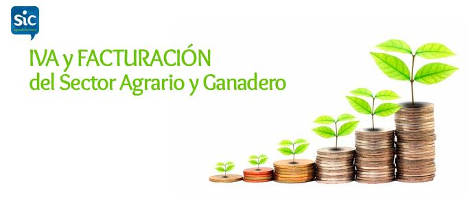Iva y facturación del Sectoro Agrario y Ganadero. SIC Agroalimentaria.